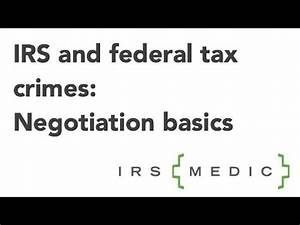 Negotiating with the IRS: Criminal Charges - YouTube