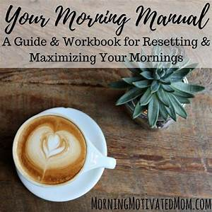 Your Morning Manual  A Guide  U0026 Workbook For Resetting