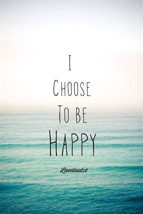 Best 25+ Choose Happiness Ideas On Pinterest  Being Happy Quotes, My Happiness Quotes And