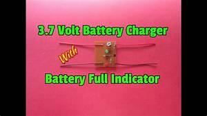 How To Make A 3 7 Volt Battery Charger Circuit With