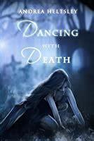 dancing  death dancing   andrea heltsley