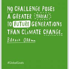 Climate Action  Barack Obama Quote  The Global Goals