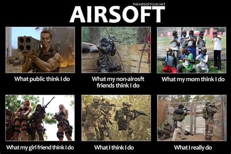 Airsoft Memes - what thinks i do airsoft what i think i do pinterest airsoft survival and