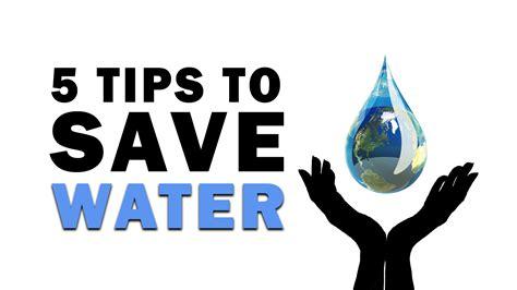 5 Water Saving Tips  Save Water Save Life Youtube