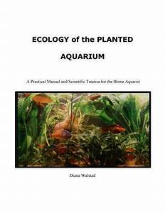 Ecology Of The Planted Aquarium   A Practical Manual And