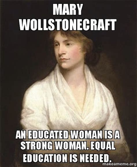 Mary Meme - mary wollstonecraft quotes on feminism quotesgram