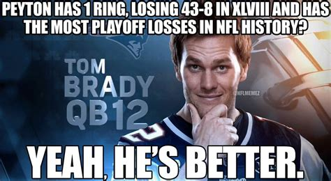 Tom Brady Peyton Manning Meme - best nfl memes sports discussion off topic madden nfl 16 forums muthead