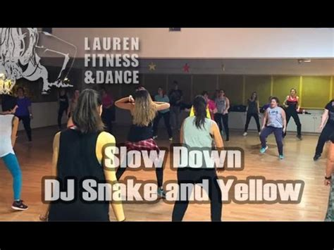 dj snake slow down zumba 174 fitness class with lauren slow down dj snake and