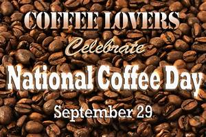 Happy National Coffee Day! | Stuff that may only interest me