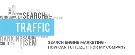 Search Engine Marketing Agency by Search Engine Marketing How Can I Utilize It For My