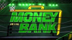 Wwe Money In The Bank 2019 Date  U0026 Location Announced