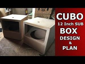 DIY CUBO 12 - BOX DESIGN & PLAN - 12 Inch Subwoofer Tapped ...