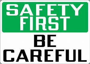 Safety Communications - Safety First: Be Careful ...
