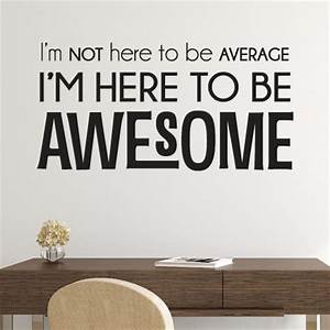 i39m here to be awesome wall quotestm decal wallquotescom With awesome walmart wall decals quotes