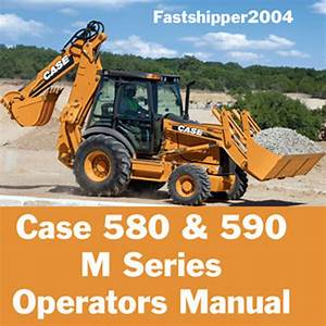 Case 580m 580m Turbo 580 Super M 580 Super M 590 Super M Series 2 Backhoe Loader Operators Manual