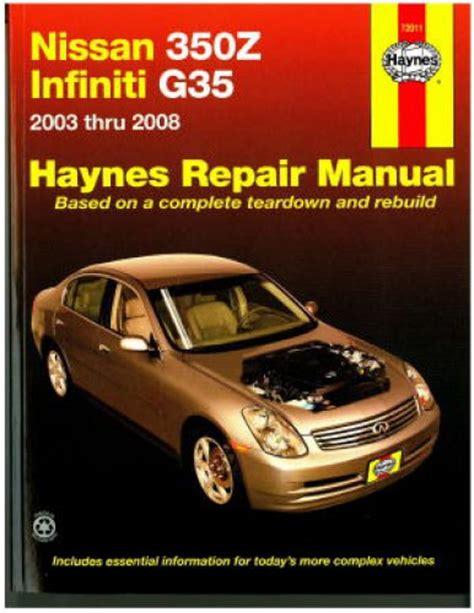 automotive service manuals 2012 infiniti g user handbook haynes nissan 350z infiniti g35 2003 2008 auto repair manual