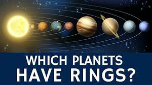 Which Planets besides Saturn have Rings – Space Facts for ...