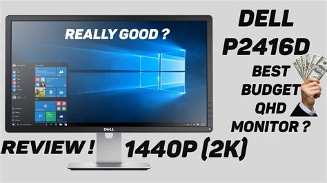 best budget qhd monitor for 300 dell p2416d 1440p monitor review for the buck