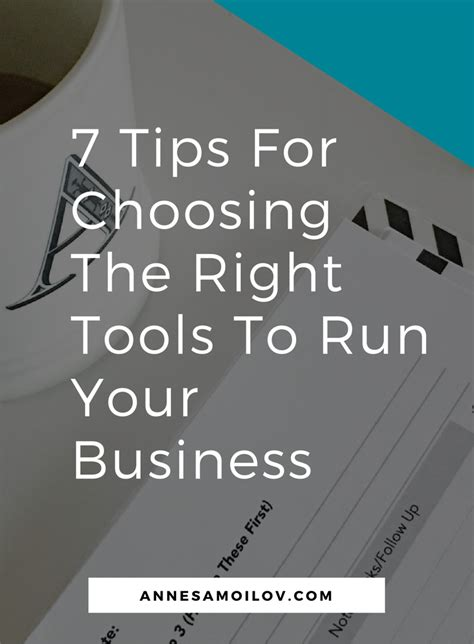 7 Tips For Choosing The Right Tools To Run Your Business