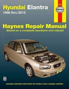 Haynes Repair Manual  Hyundai Elantra 1996 Thru 2013 By