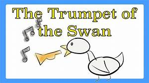 The Trumpet Of The Swan By E B White Book Summary