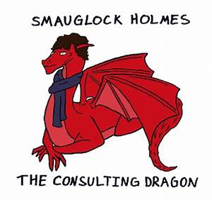 Sherlock Holmes as Smaug | The Mary Sue