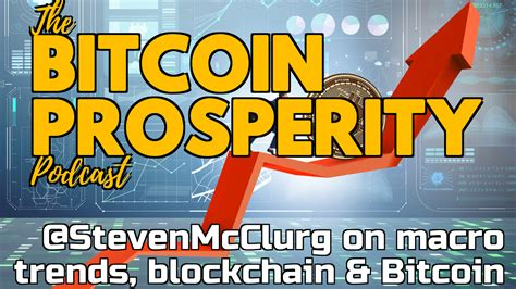 The first installment of our series examined some of the complexities of. Bitcoin Prosperity: Steven McClurg, Macro Trends #1 (4) : CoinCompass