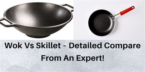 wok  skillet detailed compare   expert