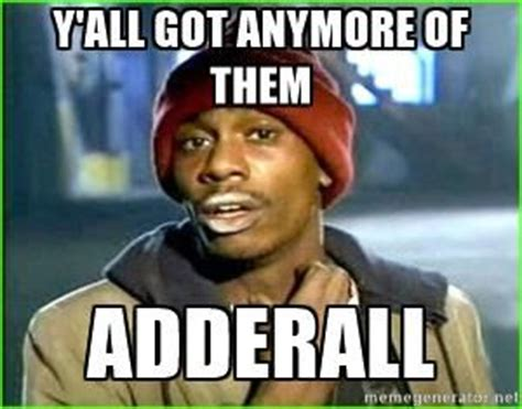 Adderall Memes - 17 best ideas about adderall on pinterest holistic treatment adhd funny and adhd symptoms