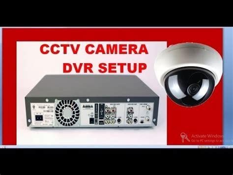 cctv camera installation step  step procedure  dvr