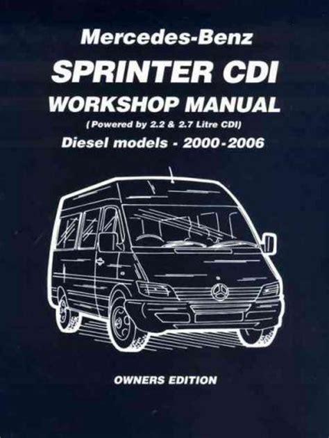 automotive service manuals 2010 mercedes benz sprinter engine control mercedes benz sprinter cdi diesel 2000 2006 workshop manual brooklands books ltd uk sagin