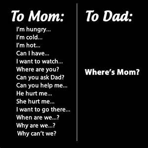 Mom Vs Dad Quotes. QuotesGram