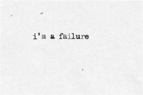 I'm A Failure Quotes Tumblr
