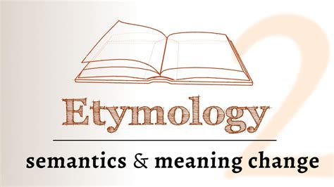Meaning Of The Word by Word Origins Semantics Meaning Change Time