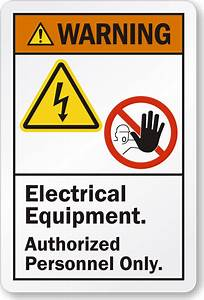 electrical equipment authorized personnel only ansi label With electrical panel warning labels