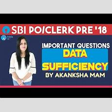 Sbi Clerk, Sbi Po Pre  Important Data Sufficiency Questions By Akanksha Mam  Reasoning Youtube