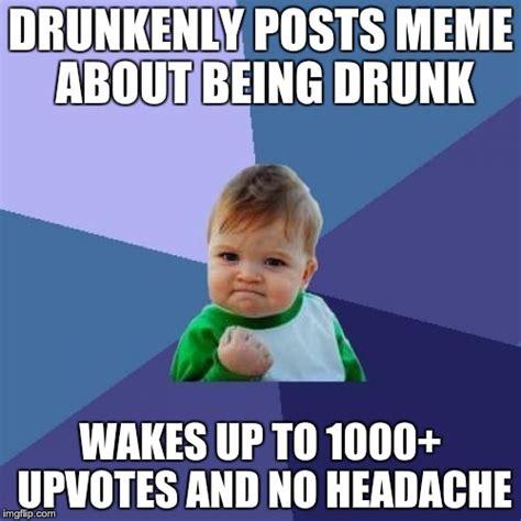 Drunk Kid Meme - could be worse imgflip