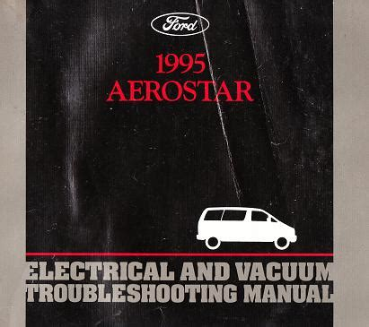 manual repair free 1997 ford aerostar electronic throttle control 1995 ford aerostar electrical and vacuum troubleshooting