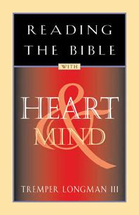 reading  bible  heart  mind  tremper longman iii