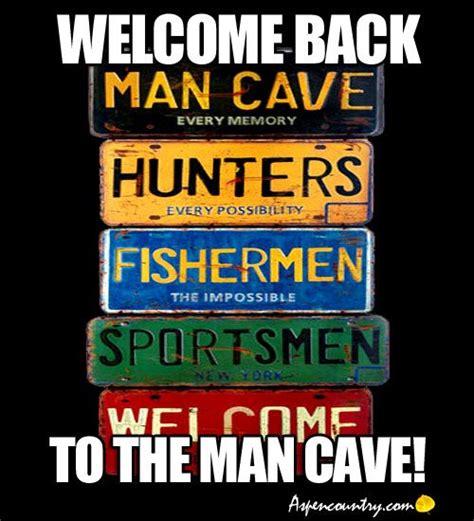 Man Cave Meme - man cave meme 28 images 1000 images about guru s man cave funny quotes on a the man cave
