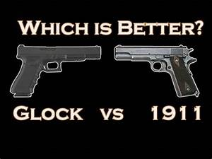 GLOCK VS 1911: WHICH IS BETTER? - YouTube