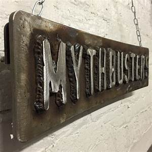 My reproduction mythbusters logo sign tested for Weld on metal letters