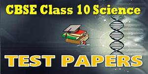 Cbse Test Papers For Cbse Class 10 Science Metals And Non