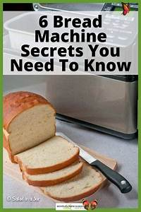 6 Bread Machine Secrets You Need To Know You May Not Find