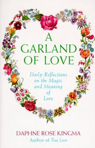 garland  love daily reflections   magic  meaning  love  daphne rose kingma
