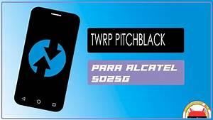 Actualizacion Twrp Para Alcatel 5025g