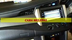 Tutorial Cara Melepas Head Unit Toyota Innova 2017