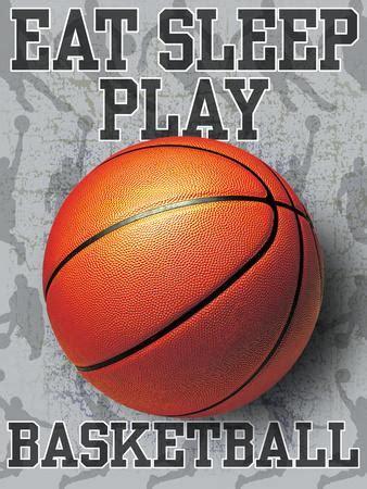 eat sleep play basketball posters  jim baldwin