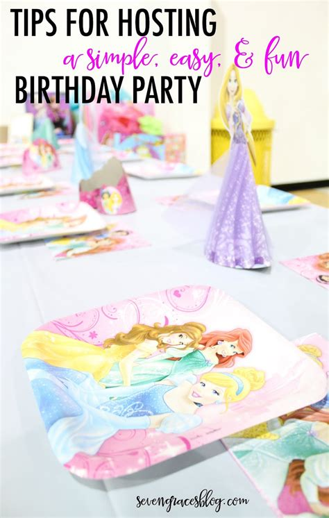 Tips For Hosting A Simple Birthday Party  Seven Graces