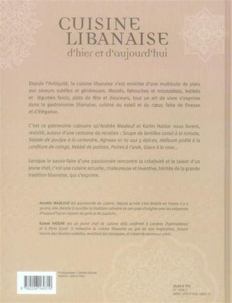 cuisine libanaise livre livre cuisine libanaise d 39 hier et d 39 aujourd 39 hui andrée maalouf